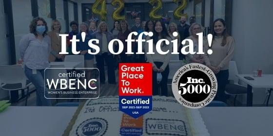 2021 Certifications: WBENC, GPTW, Inc. 5000