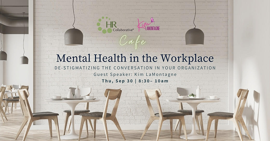 Mental Health in the Workplace   Thu, Sep 30, 8:30 – 10 am