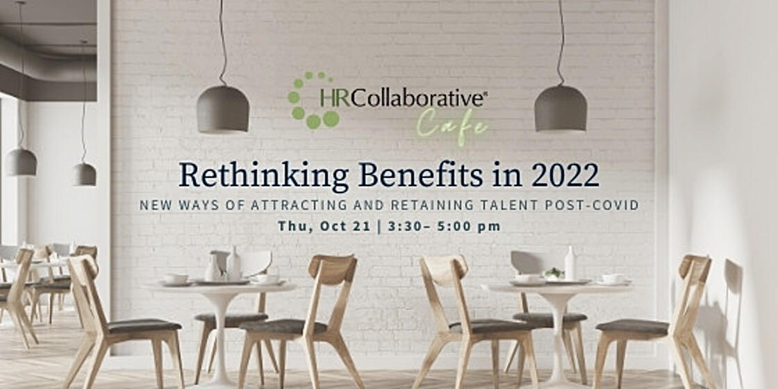Rethinking Benefits in 2022 | Thu, Oct 21, 3:30 – 5 pm